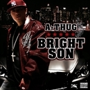 BRIGHT SON/A-THUG