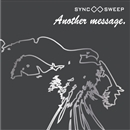 Another Message./SYNC SWEEP