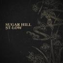 SUGAR HILL/ST-LOW