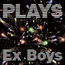 PLAYS/Ex Boys (DE DE MOUSE+CHERRYBOY FUNCTION+やけのはら+永田一直)