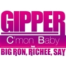 C'mon Baby feat. BIG RON,RICHEE,SAY/GIPPER