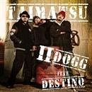 TAIMATSU feat. DESTINO/IIDOGG