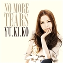 NO MORE TEARS/YU.KI.KO