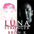 STRONGER feat.BRON-K/LUNA