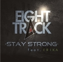 STAY STRONG feat. ERIKA/EIGHT TRACK