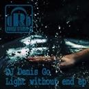 Light Without End EP/DJ Denis Go