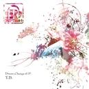 Dream Change EP/T.B.
