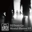 Mental Illusion EP/DJ Denis Go