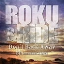 DON'T BACK AWAY/絆 feat. BUZZ & TERRY/ROKU & RiDE