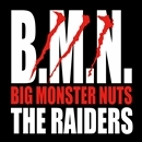 B.M.N. (Big Monster Nuts)/THE RAIDERS