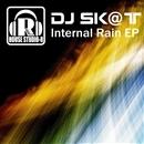 Internal Rain EP/DJ Sk@t