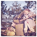 Sellotape/Tango In The Attic