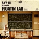 FLOATIN' LAB/SKY-HI(日高光啓 from AAA)
