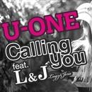 Calling you feat. L&J (Lugz&Jera)/U-ONE