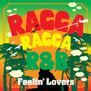 RAGGA RAGGA R&B ~FEELIN' LOVERS~/D.N.A.INSTRUMENTAL