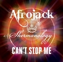 Can't Stop Me/Afrojack & Shermanology