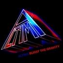 Burst The Gravity(初回限定盤 CD+特典DVD)/ALTIMA