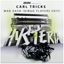 Mad Dash (Bingo Players Edit)/Carl Tricks