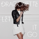 Let It Go/Dragonette