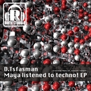 Maya Listened To Techno! EP/D.Tsfasman