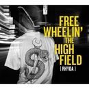 FREEWHEELIN' THE HIGHFIELD/RHYDA
