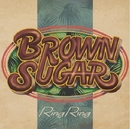 RING RING/BROWN SUGAR