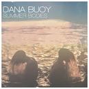 Summer Bodies/Dana Buoy