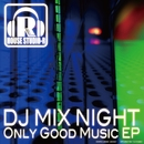 Only Good Music EP/DJ Mix Night