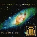 We Meet In Dreams EP/DJ Denis Go
