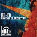 Momentz Of Theoryz/RE-TD