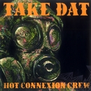 TAKE DAT/HOT CONNEXION CREW