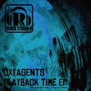 Playback Time EP/OXI' AGENTS