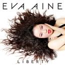 LIBERTY/Eva Aine