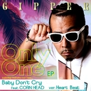 Baby Don't Cry feat. CORN HEAD -ver. Heart Beat-(配信限定パッケージ)/GIPPER