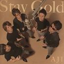 Stay Gold/AJI