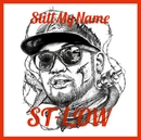 STILL MY NAME/ST-LOW