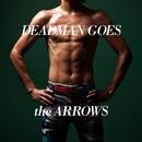 DEADMAN GOES/the ARROWS