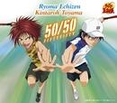 50/50(アニメ「テニスの王子様」)/越前リョーマ & 遠山金太郎