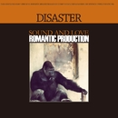DISASTER/ROMANTIC PRODUCTION
