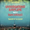 UNDERGROUND AIRPLANE MEETZ DOPE EMCEEEZ/DJ KENSAW