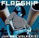 FLAGSHIP/JUN SKY WALKER(S)