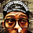 CAZAL/DJ KEN WATANABE FEAT. SWAY & YOU THE ROCK☆