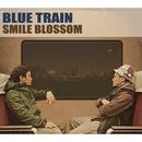 BLUE TRAIN/SMILE BLOSSOM