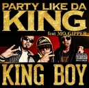 PARTY LIKE DA KING feat.MO,GIPPER/KING BOY