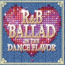 R&B BALLAD IN THE DANCE FLAVOR/OXIDE PROJECT
