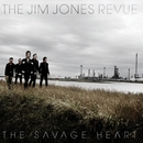 THE SAVAGE HEART/THE JIM JONES REVUE