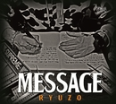 MESSAGE/RYUZO