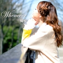 Whenever/優咲