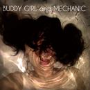 BUDDY GIRL and MECHANIC/BUDDY GIRL and MECHANIC