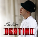 I'm Here/DESTINO